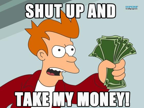 shut-up-and-take-my-money-9299-1024x768