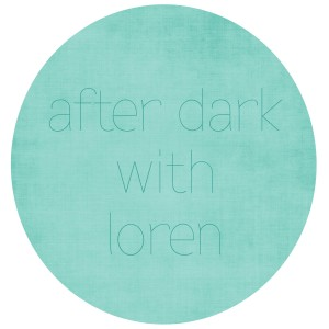 after dark w loren