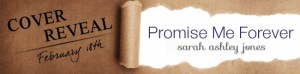 coverreveal_banner_PromiseMeForever-SarahAshleyJones